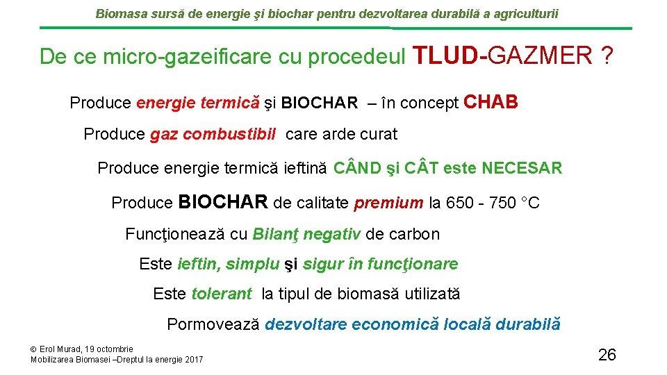 Biomasa sursă de energie şi biochar pentru dezvoltarea durabilă a agriculturii De ce micro-gazeificare