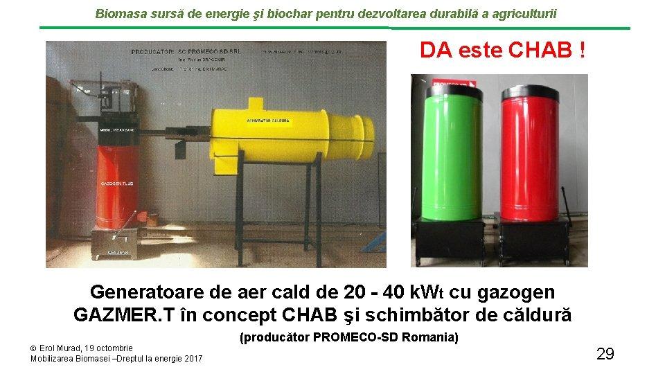 Biomasa sursă de energie şi biochar pentru dezvoltarea durabilă a agriculturii DA este CHAB