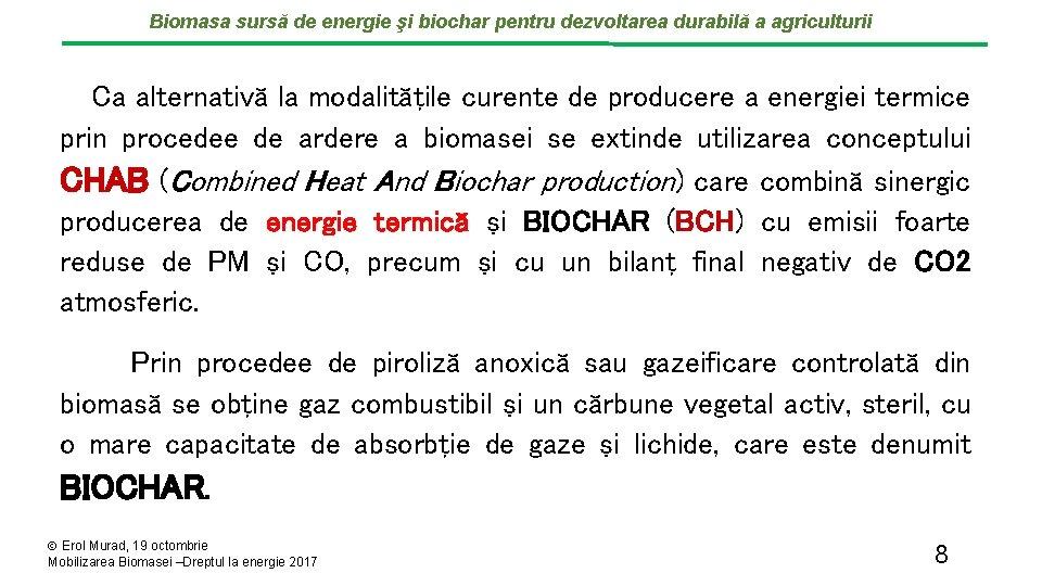 Biomasa sursă de energie şi biochar pentru dezvoltarea durabilă a agriculturii Ca alternativă la