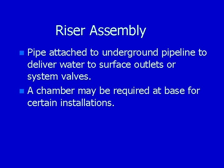 Riser Assembly Pipe attached to underground pipeline to deliver water to surface outlets or