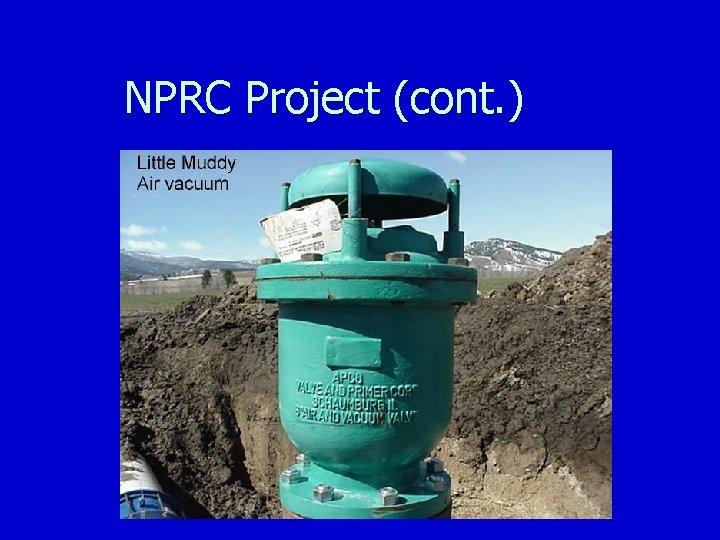 NPRC Project (cont. )