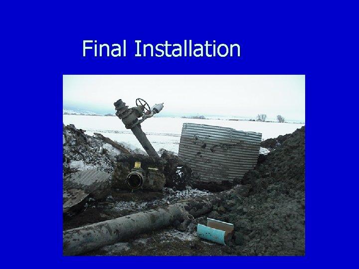 Final Installation