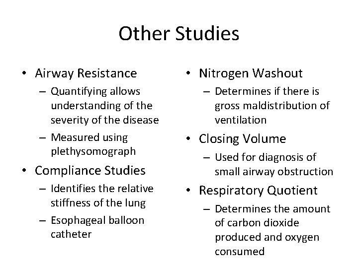 Other Studies • Airway Resistance – Quantifying allows understanding of the severity of the