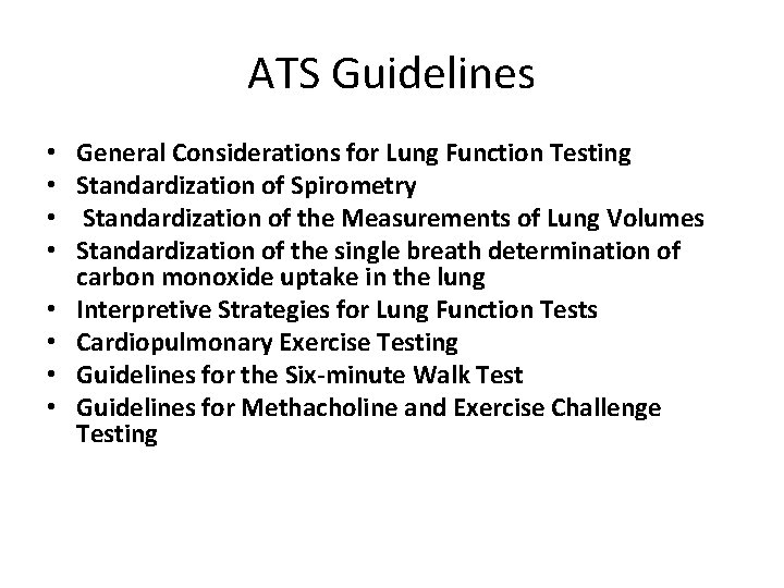ATS Guidelines • • General Considerations for Lung Function Testing Standardization of Spirometry Standardization