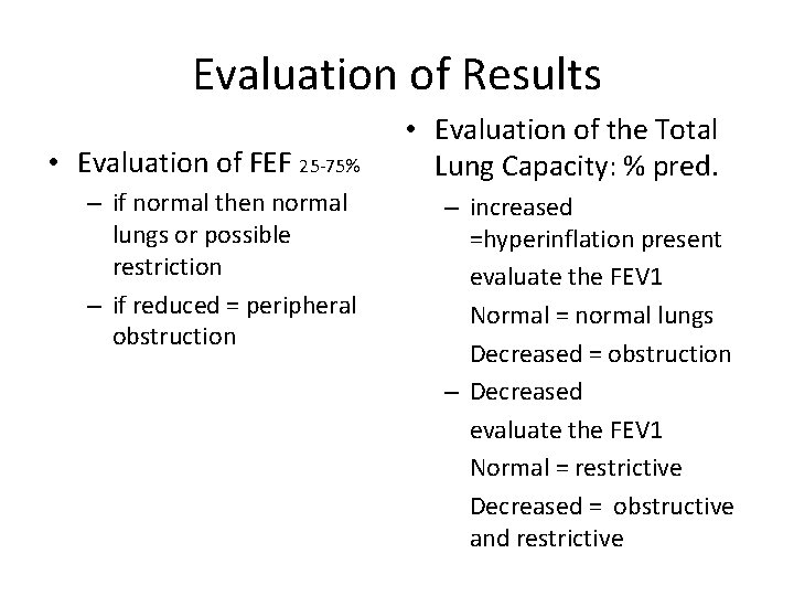 Evaluation of Results • Evaluation of FEF 25 -75% – if normal then normal