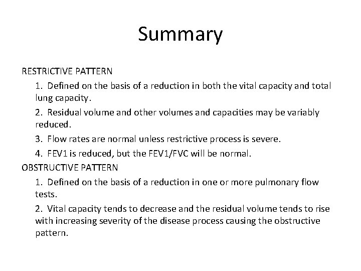Summary RESTRICTIVE PATTERN 1. Defined on the basis of a reduction in both the