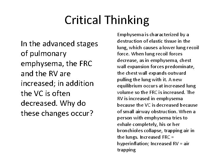 Critical Thinking In the advanced stages of pulmonary emphysema, the FRC and the RV