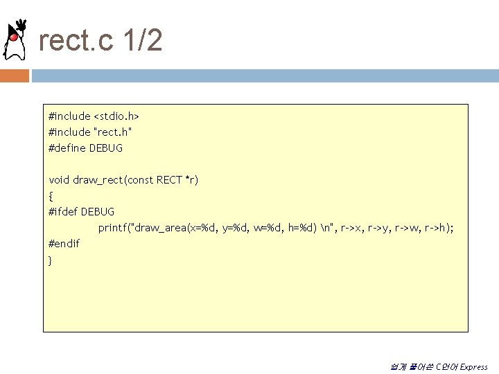 """rect. c 1/2 #include <stdio. h> #include """"rect. h"""" #define DEBUG void draw_rect(const RECT"""