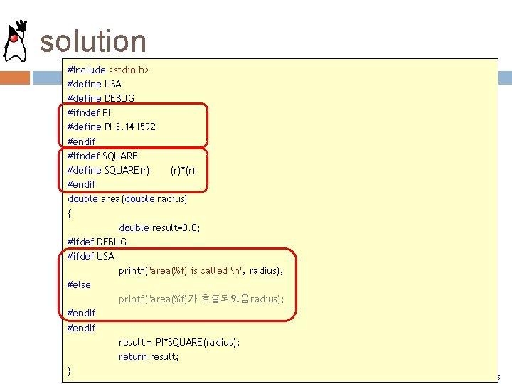 solution #include <stdio. h> #define USA #define DEBUG #ifndef PI #define PI 3. 141592