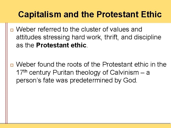 Capitalism and the Protestant Ethic Weber referred to the cluster of values and attitudes