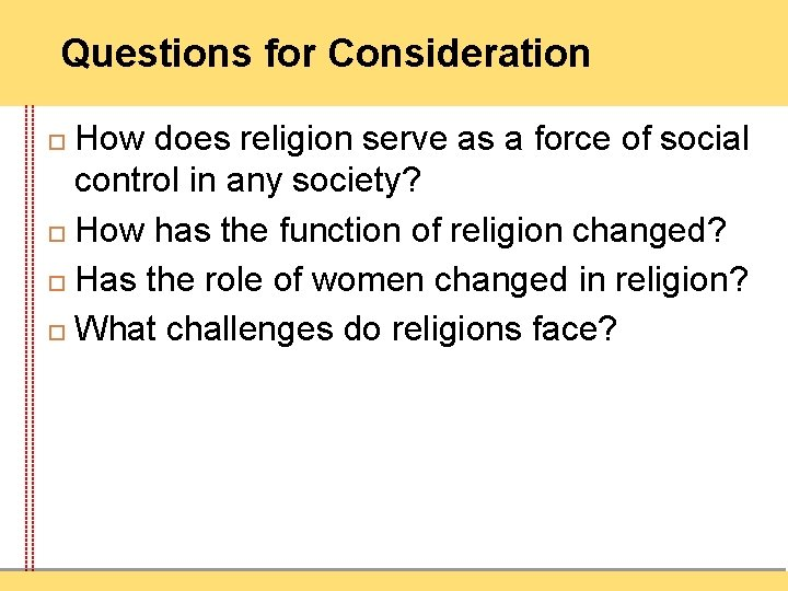 Questions for Consideration How does religion serve as a force of social control in