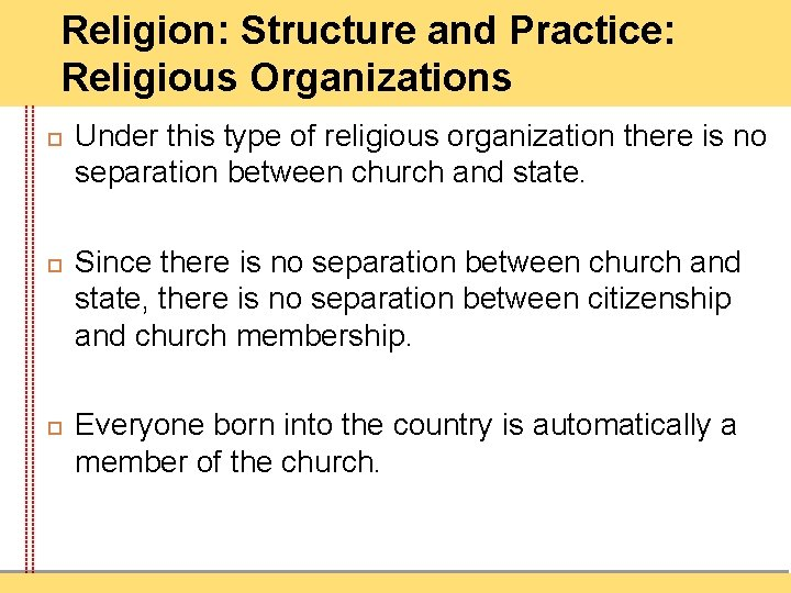 Religion: Structure and Practice: Religious Organizations Under this type of religious organization there is
