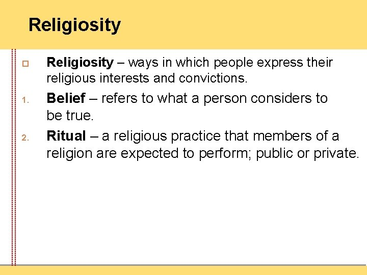 Religiosity 1. 2. Religiosity – ways in which people express their religious interests and