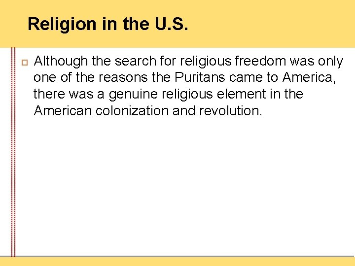 Religion in the U. S. Although the search for religious freedom was only one