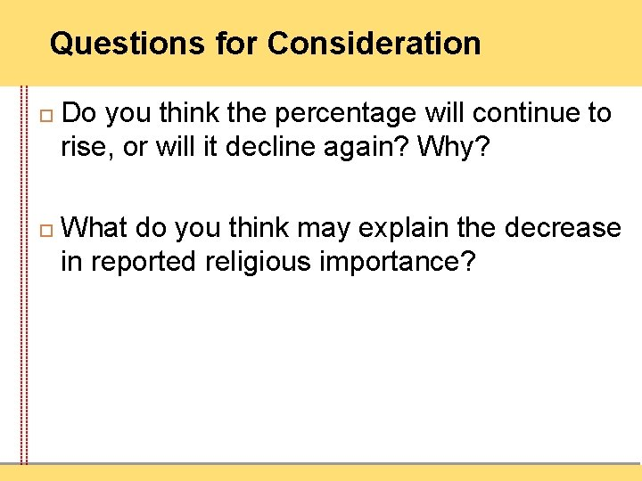 Questions for Consideration Do you think the percentage will continue to rise, or will
