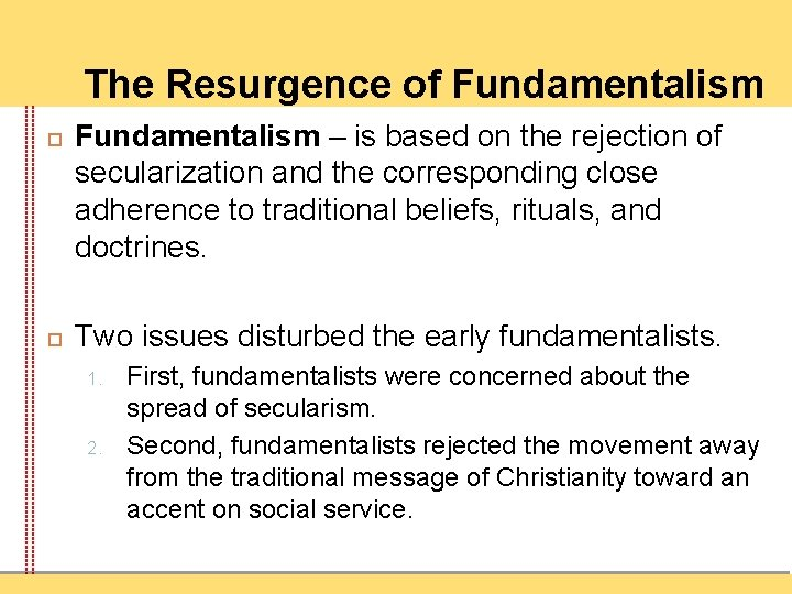 The Resurgence of Fundamentalism – is based on the rejection of secularization and the
