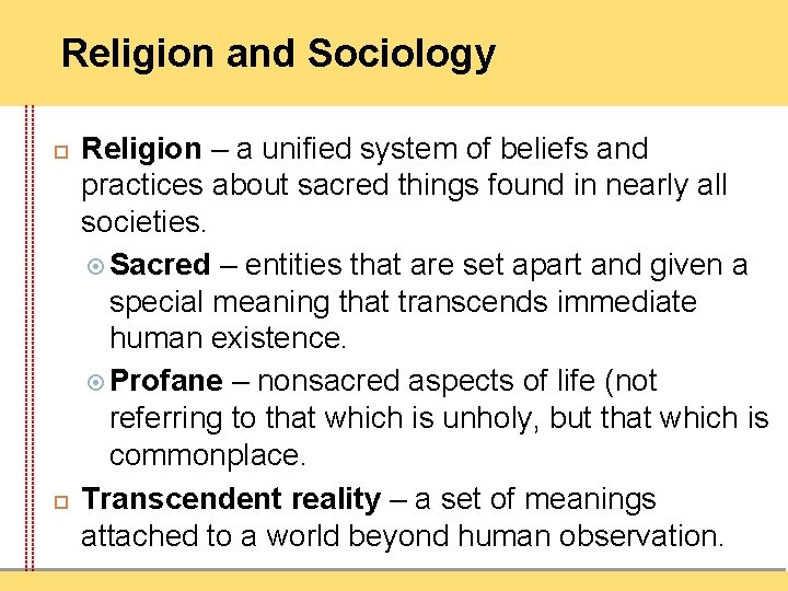 Religion and Sociology Religion – a unified system of beliefs and practices about sacred