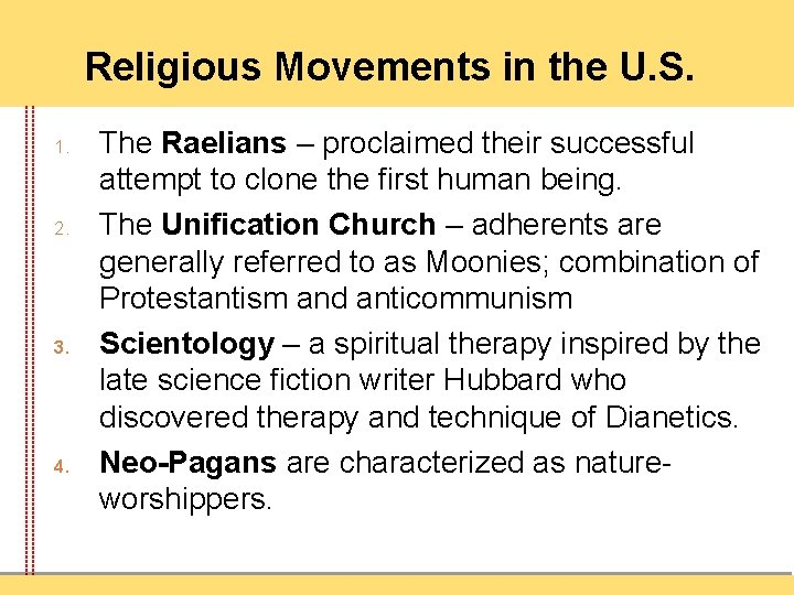Religious Movements in the U. S. 1. 2. 3. 4. The Raelians – proclaimed