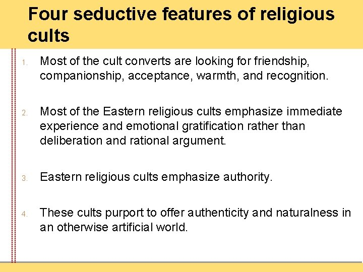 Four seductive features of religious cults 1. 2. 3. 4. Most of the cult