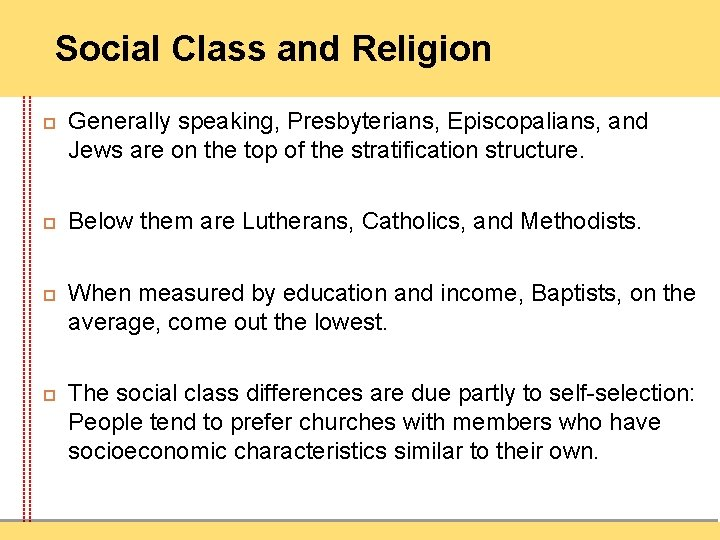 Social Class and Religion Generally speaking, Presbyterians, Episcopalians, and Jews are on the top