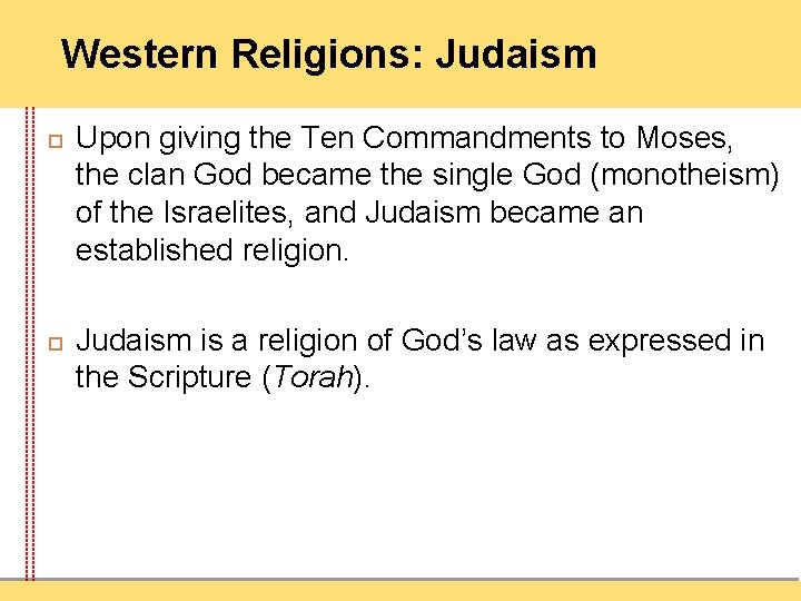 Western Religions: Judaism Upon giving the Ten Commandments to Moses, the clan God became
