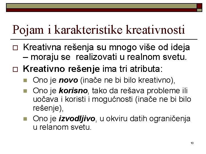 Pojam i karakteristike kreativnosti o o Kreativna rešenja su mnogo više od ideja –