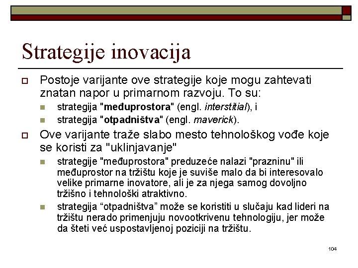 Strategije inovacija o Postoje varijante ove strategije koje mogu zahtevati znatan napor u primarnom