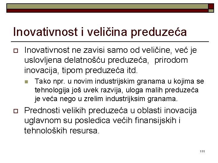 Inovativnost i veličina preduzeća o Inovativnost ne zavisi samo od veličine, već je uslovljena