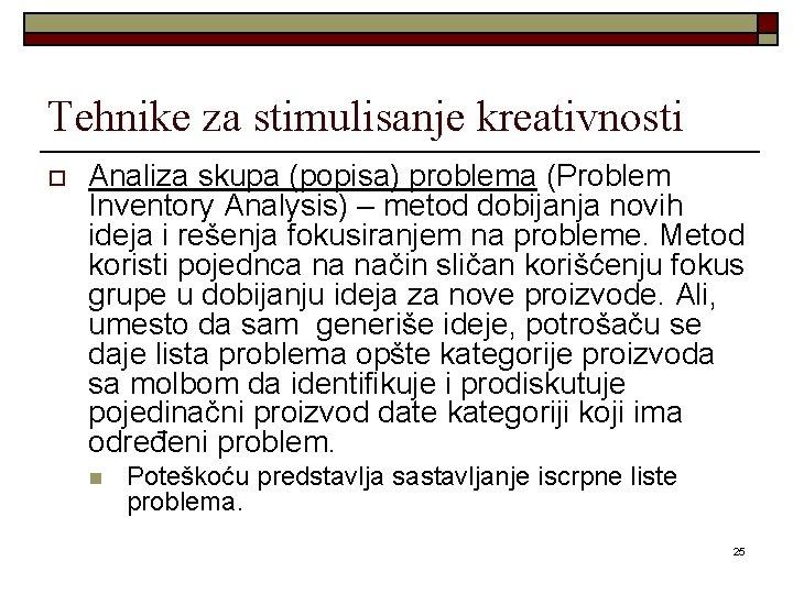 Tehnike za stimulisanje kreativnosti o Analiza skupa (popisa) problema (Problem Inventory Analysis) – metod