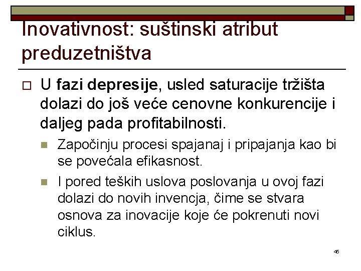 Inovativnost: suštinski atribut preduzetništva o U fazi depresije, usled saturacije tržišta dolazi do još