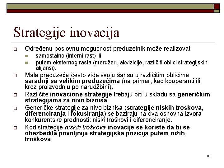 Strategije inovacija o Određenu poslovnu mogućnost preduzetnik može realizovati n n o o samostalno