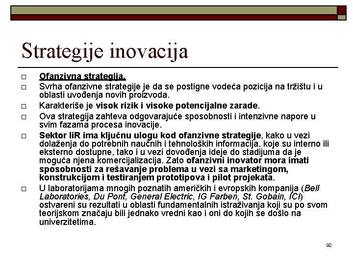 Strategije inovacija o o o Ofanzivna strategija. Svrha ofanzivne strategije je da se postigne