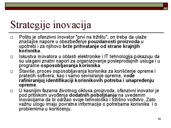 """Strategije inovacija o o Pošto je ofanzivni inovator """"prvi na tržištu"""", on treba da"""