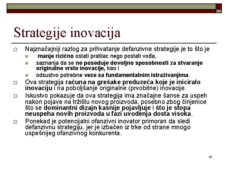 Strategije inovacija o Najznačajniji razlog za prihvatanje defanzivne strategije je to što je n