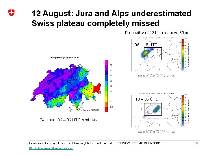 12 August: Jura and Alps underestimated Swiss plateau completely missed Probability of 12 h