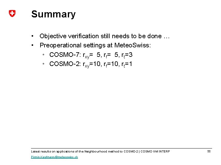 Summary • Objective verification still needs to be done … • Preoperational settings at