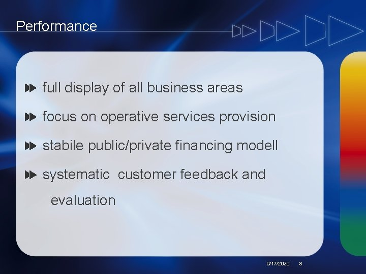 Performance full display of all business areas focus on operative services provision stabile public/private