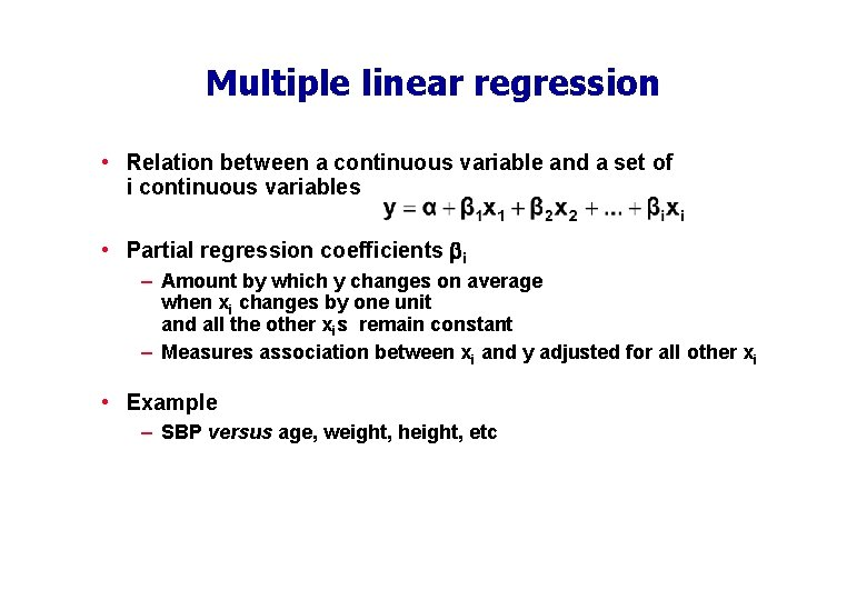 Multiple linear regression • Relation between a continuous variable and a set of i