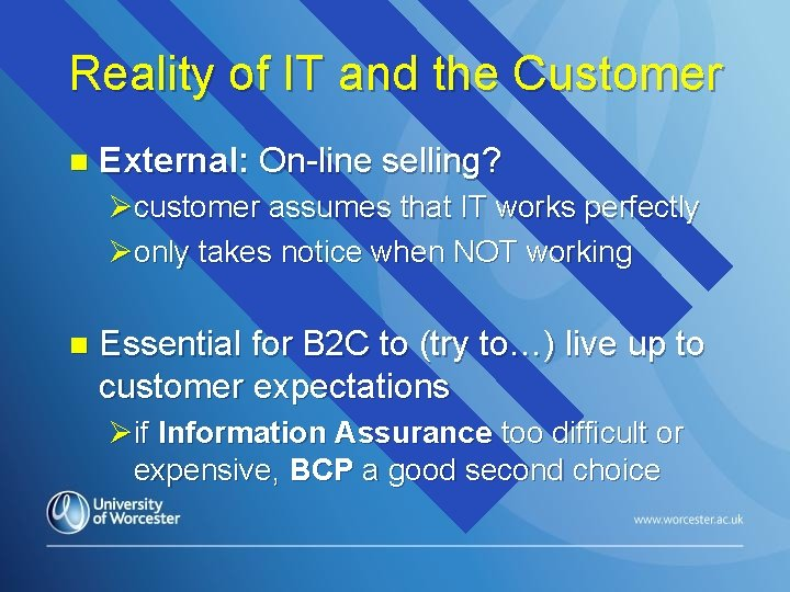 Reality of IT and the Customer n External: On-line selling? Øcustomer assumes that IT