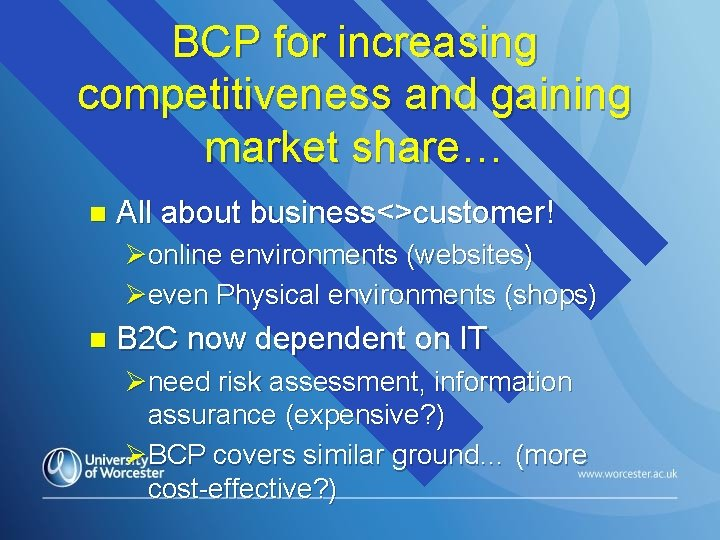 BCP for increasing competitiveness and gaining market share… n All about business<>customer! Øonline environments