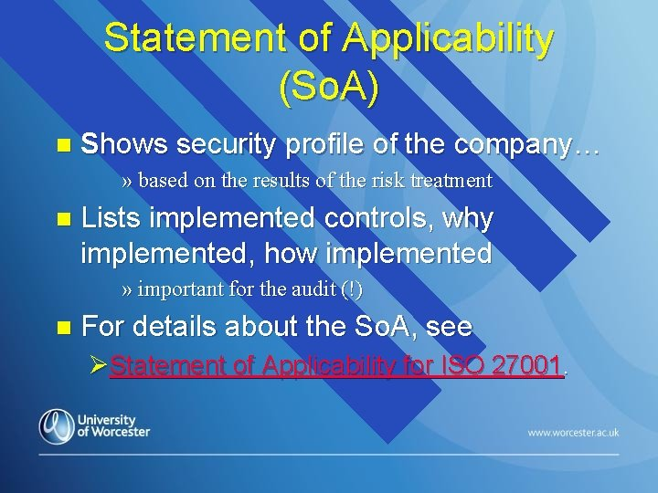 Statement of Applicability (So. A) n Shows security profile of the company… » based