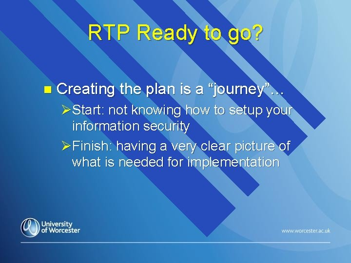 """RTP Ready to go? n Creating the plan is a """"journey""""… ØStart: not knowing"""