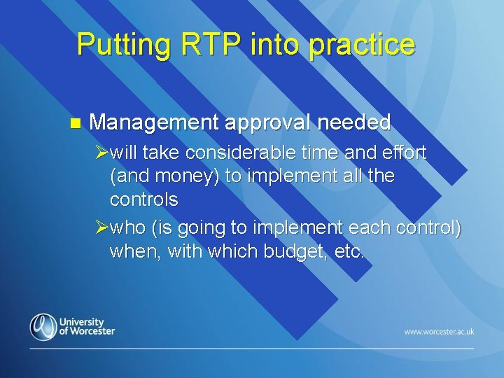 Putting RTP into practice n Management approval needed Øwill take considerable time and effort