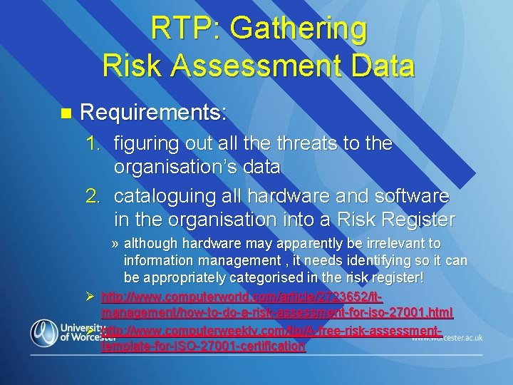 RTP: Gathering Risk Assessment Data n Requirements: 1. figuring out all the threats to