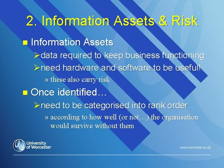 2. Information Assets & Risk n Information Assets Ødata required to keep business functioning