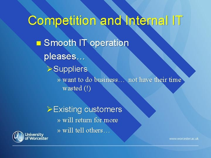 Competition and Internal IT n Smooth IT operation pleases… ØSuppliers » want to do