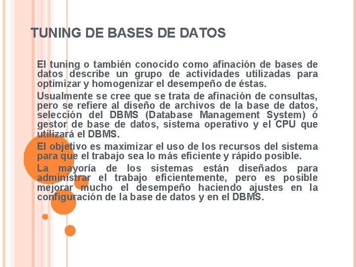 TUNING DE BASES DE DATOS El tuning o también conocido como afinación de bases