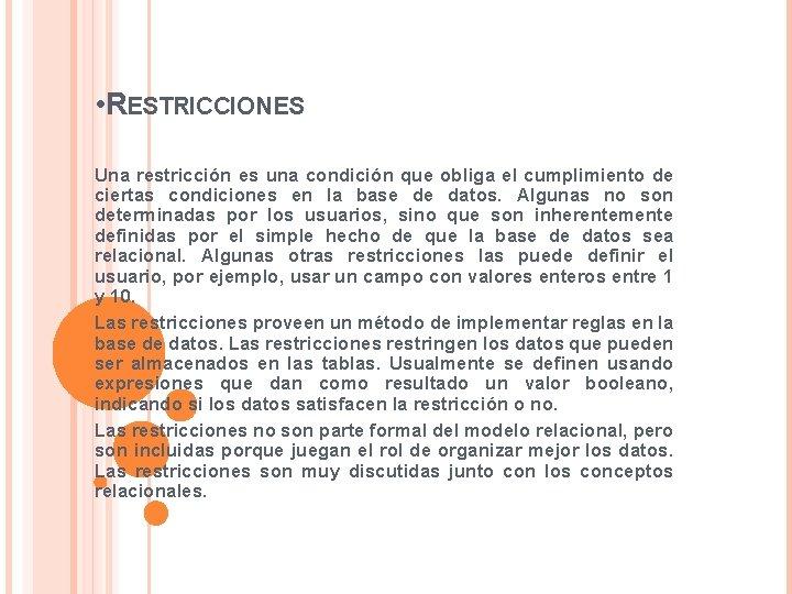 • RESTRICCIONES Una restricción es una condición que obliga el cumplimiento de ciertas