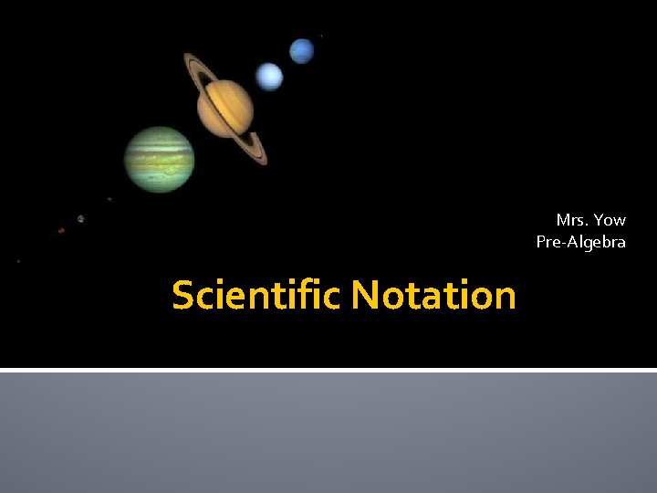 Mrs. Yow Pre-Algebra Scientific Notation