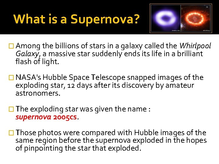 What is a Supernova? � Among the billions of stars in a galaxy called